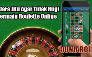 3 Cara Jitu Agar Tidak Rugi Bermain Roulette Online