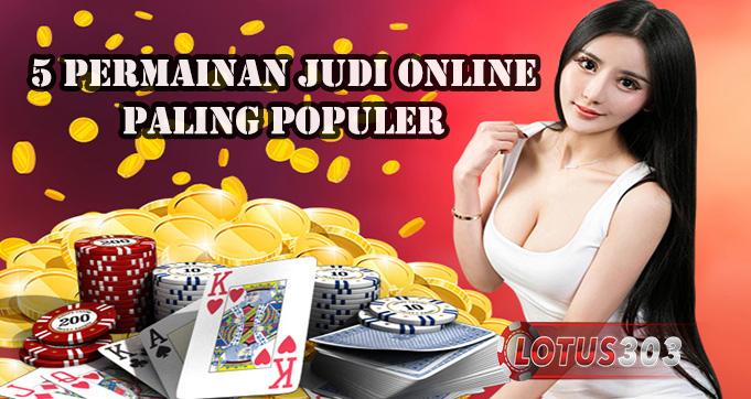 5 Permainan Judi Online Paling Populer