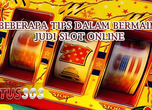 Beberapa Tips Dalam Bermain Judi Slot Online