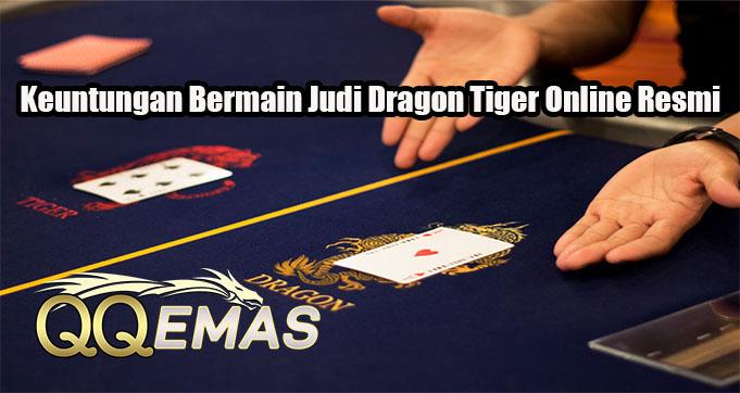 Keuntungan Bermain Judi Dragon Tiger Online Resmi