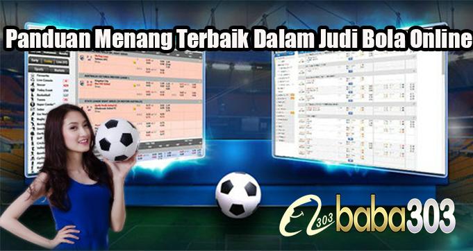Panduan Menang Terbaik Dalam Judi Bola Online