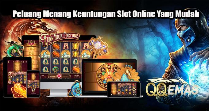 Peluang Menang Keuntungan Slot Online Yang Mudah