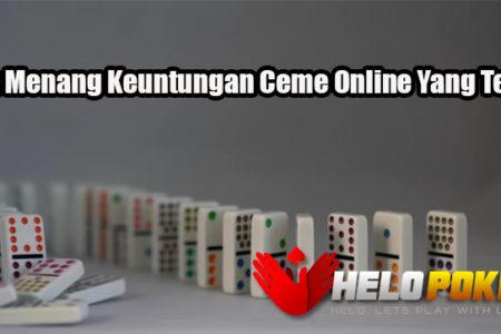 Trik Menang Keuntungan Ceme Online Yang Tepat